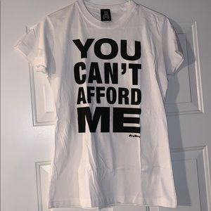 """""""You Can't Afford Me"""" T-shirt"""